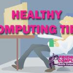 Healthy Computing Tips