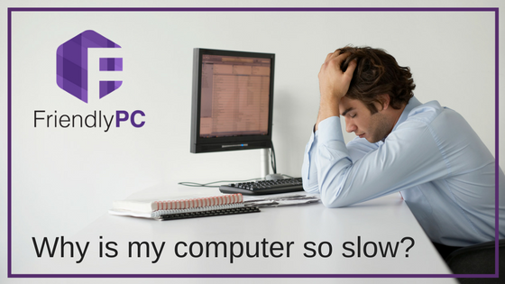 Why is my Computer so slow?