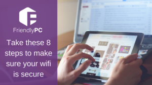 Take these 8 steps to make sure your wifi is secure