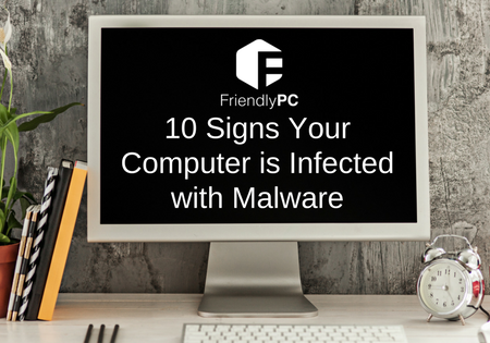 10 Signs Your Computer is Infected with Malware