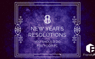 8 New Year's Resolutions You Should Do for Your PC