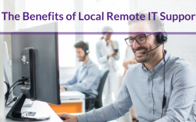 The Benefits of Local Remote IT Support