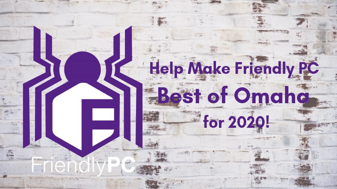 Best Of Omaha 2020 Help Make Friendly PC Best of Omaha   Voting Begins July 1