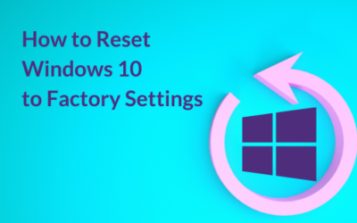 How to Reset Windows 10 to Factory Settings